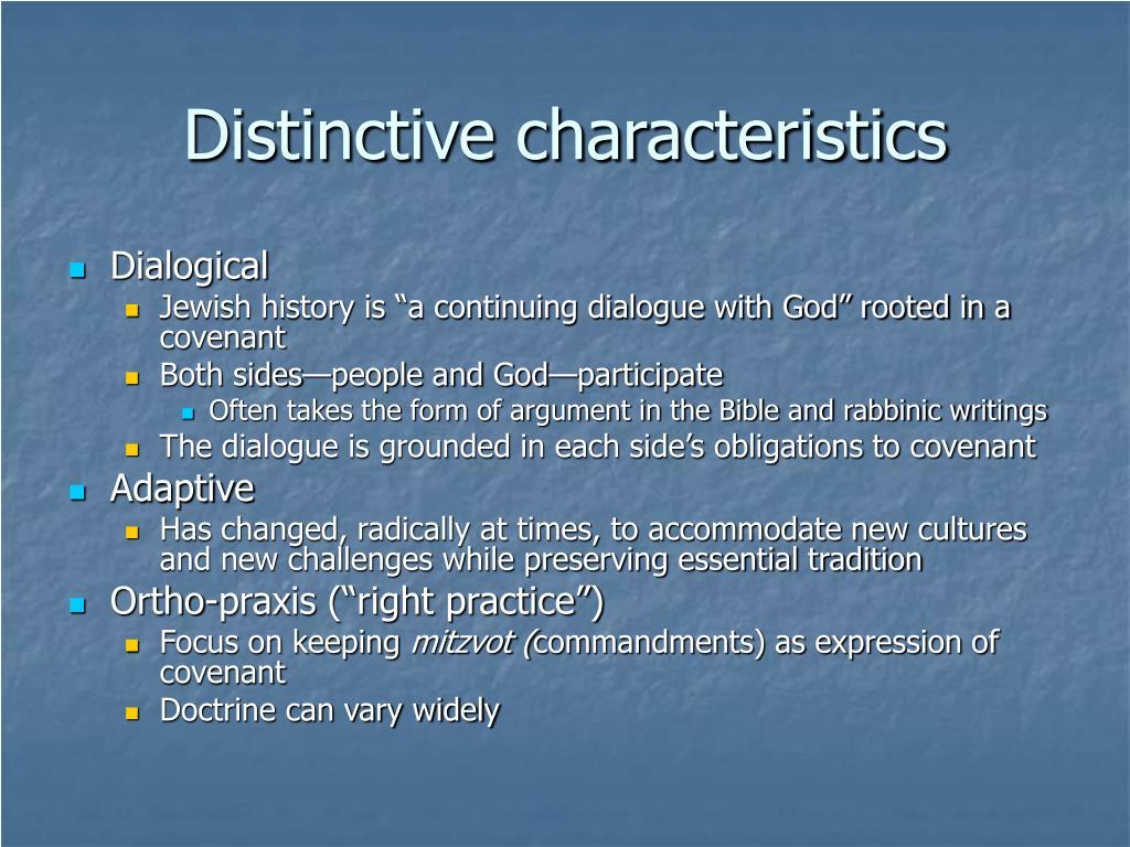 Distinctive characteristics