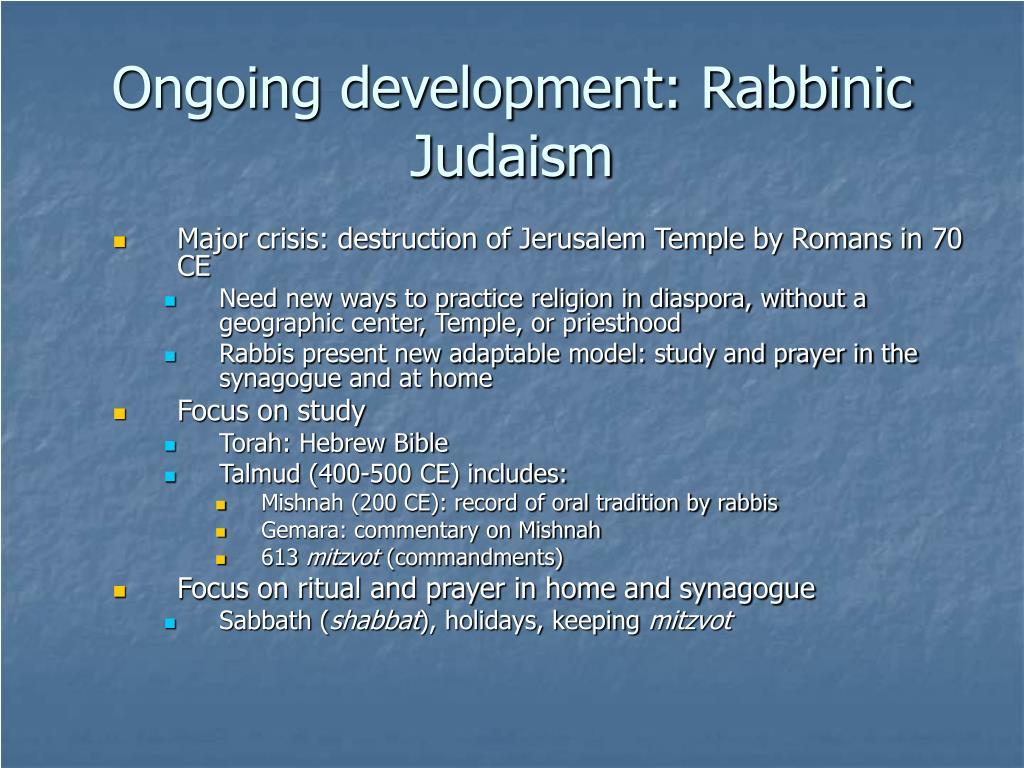 Ongoing development: Rabbinic Judaism