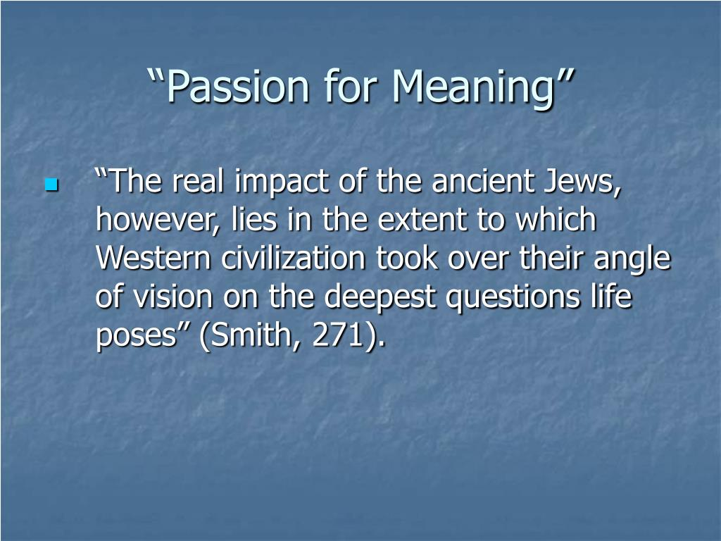 """""""Passion for Meaning"""""""