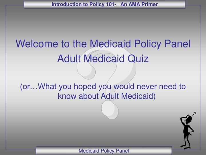 Welcome to the Medicaid Policy Panel