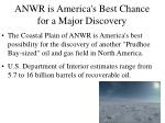 anwr is america s best chance for a major discovery