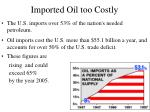 imported oil too costly
