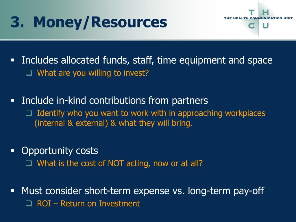 3.  Money/Resources