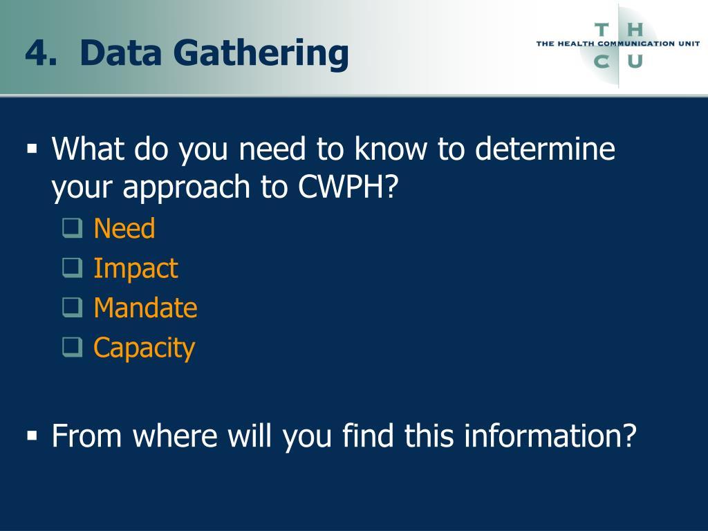 4.  Data Gathering