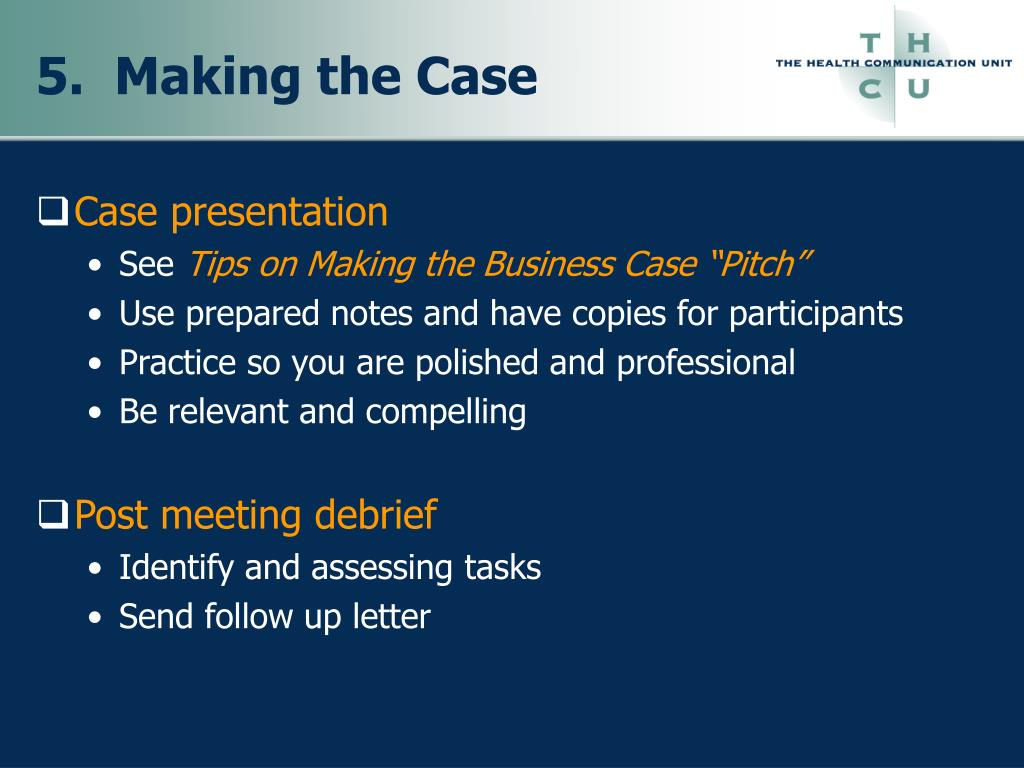 5.  Making the Case