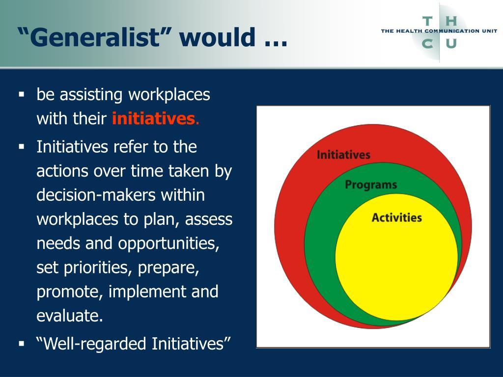 """""""Generalist"""" would …"""