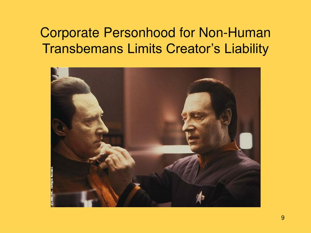 Corporate Personhood for Non-Human Transbemans Limits Creator's Liability