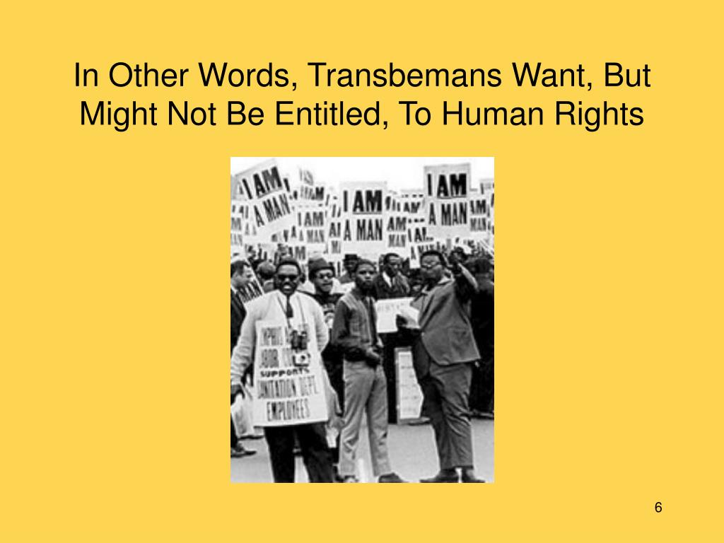 In Other Words, Transbemans Want, But Might Not Be Entitled, To Human Rights