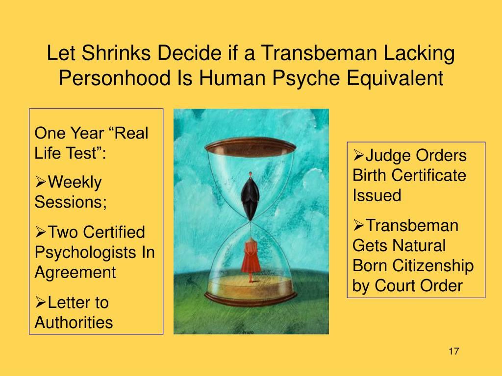Let Shrinks Decide if a Transbeman Lacking Personhood Is Human Psyche Equivalent