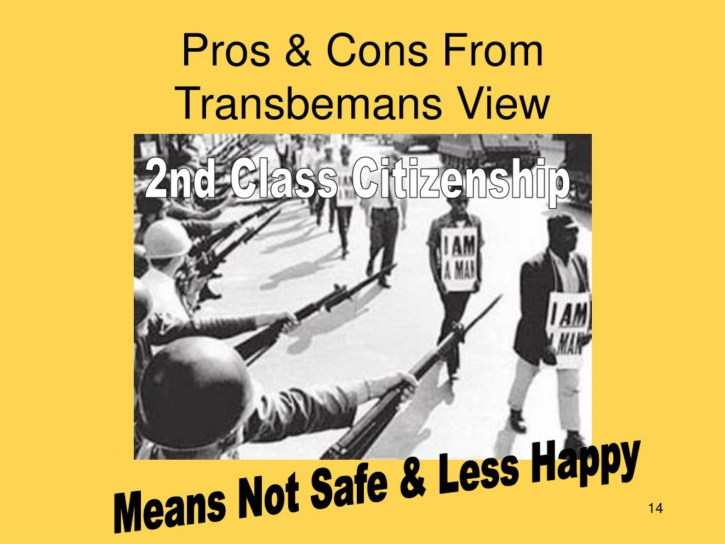 Pros & Cons From Transbemans View