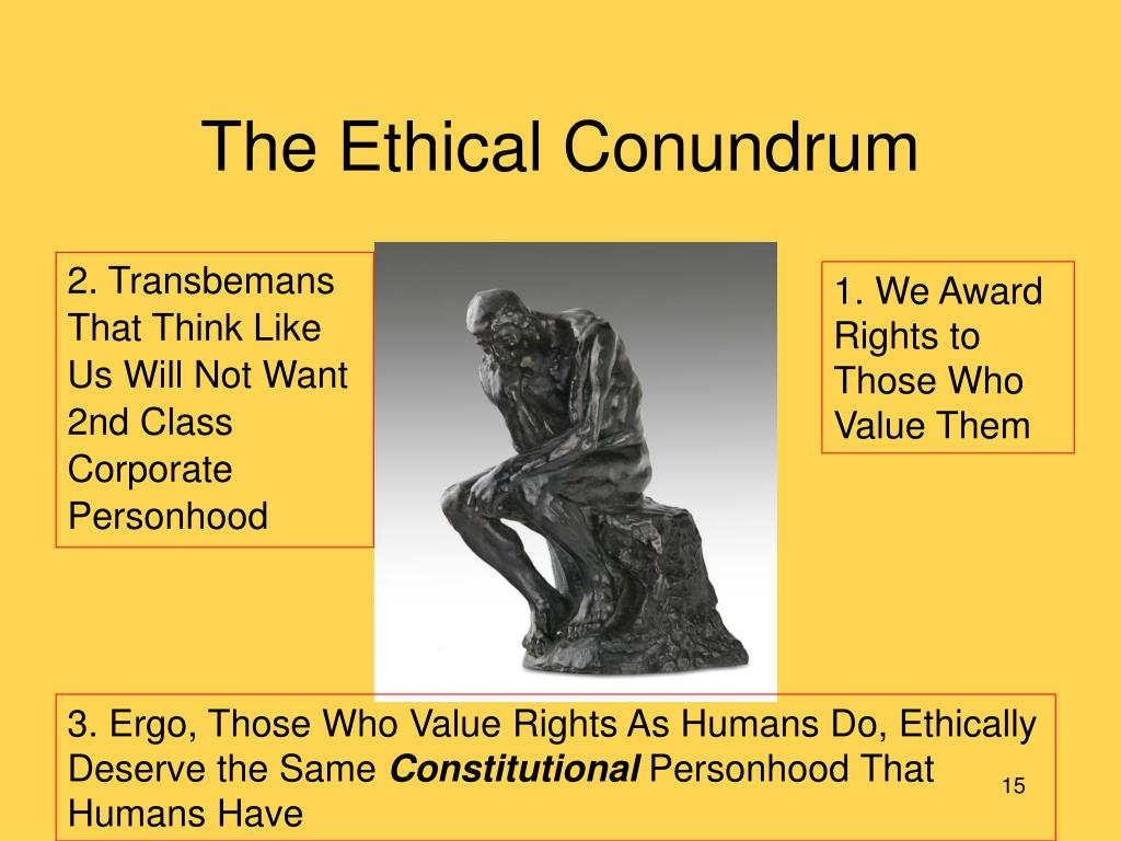 The Ethical Conundrum