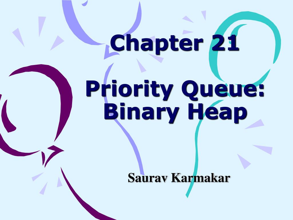 chapter 21 priority queue binary heap l.