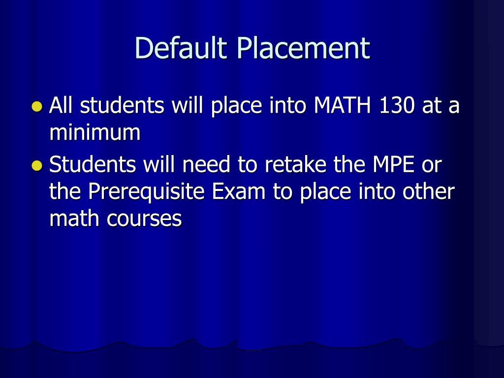 Default Placement