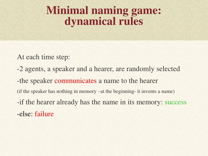 Minimal naming game dynamical rules