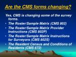 are the cms forms changing