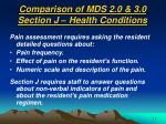 comparison of mds 2 0 3 0 section j health conditions