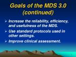 goals of the mds 3 0 continued