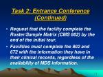 task 2 entrance conference continued