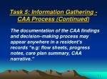 task 5 information gathering caa process continued49