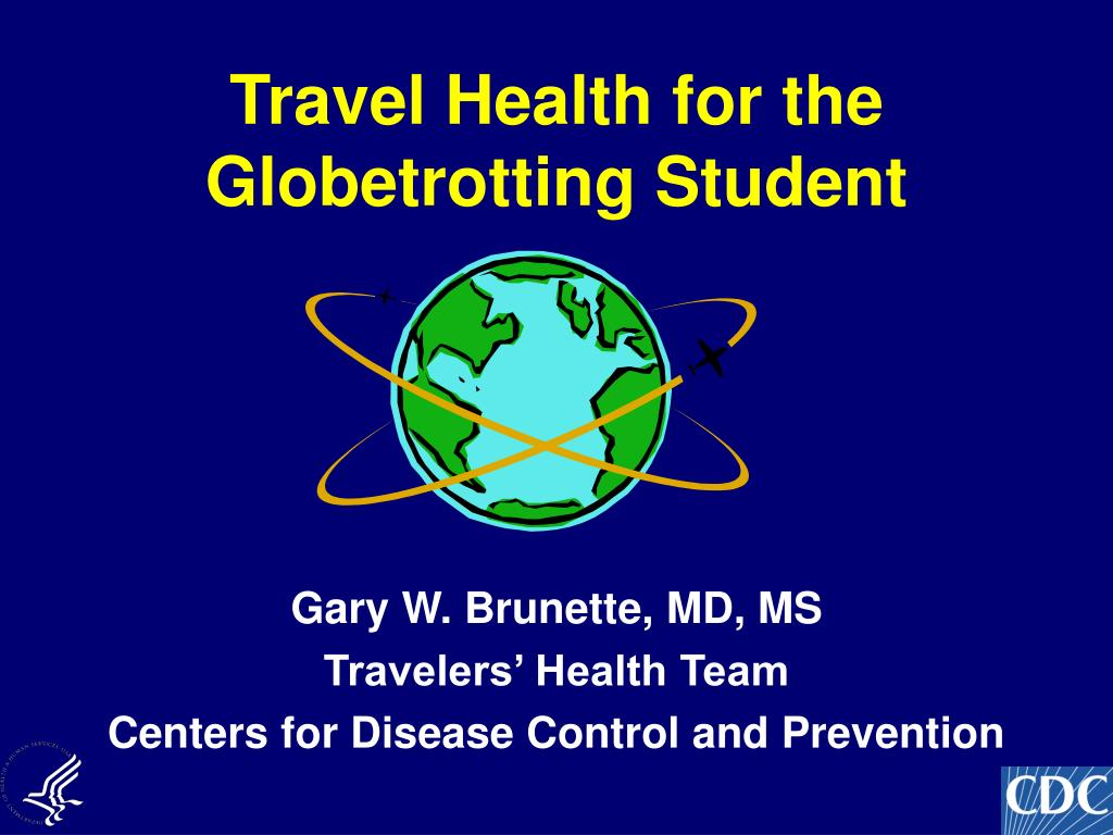 travel health for the globetrotting student l.