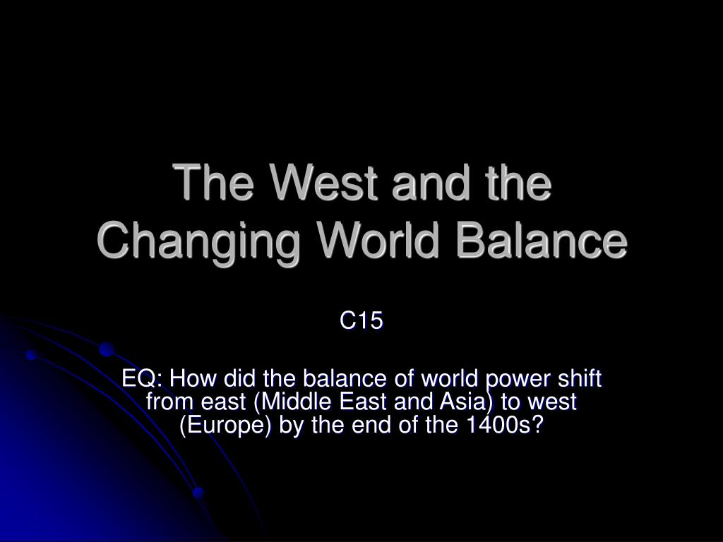 a shift in the balance of power The shift of power in oleanna 1429 words | 6 pages the balance of power theory the most critical and obvious feature of international affairs is its state of anarchy the international stage features many indepent actors each seeking their own best interest and security.