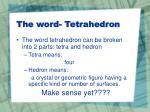 the word tetrahedron