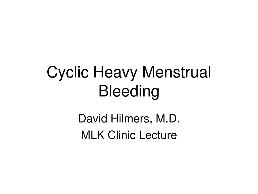 Cyclic Heavy Menstrual Bleeding