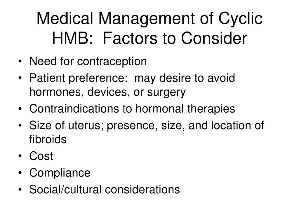 Medical Management of Cyclic HMB:  Factors to Consider
