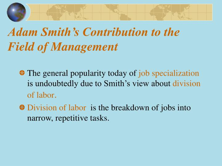 Adam smith s contribution to the field of management