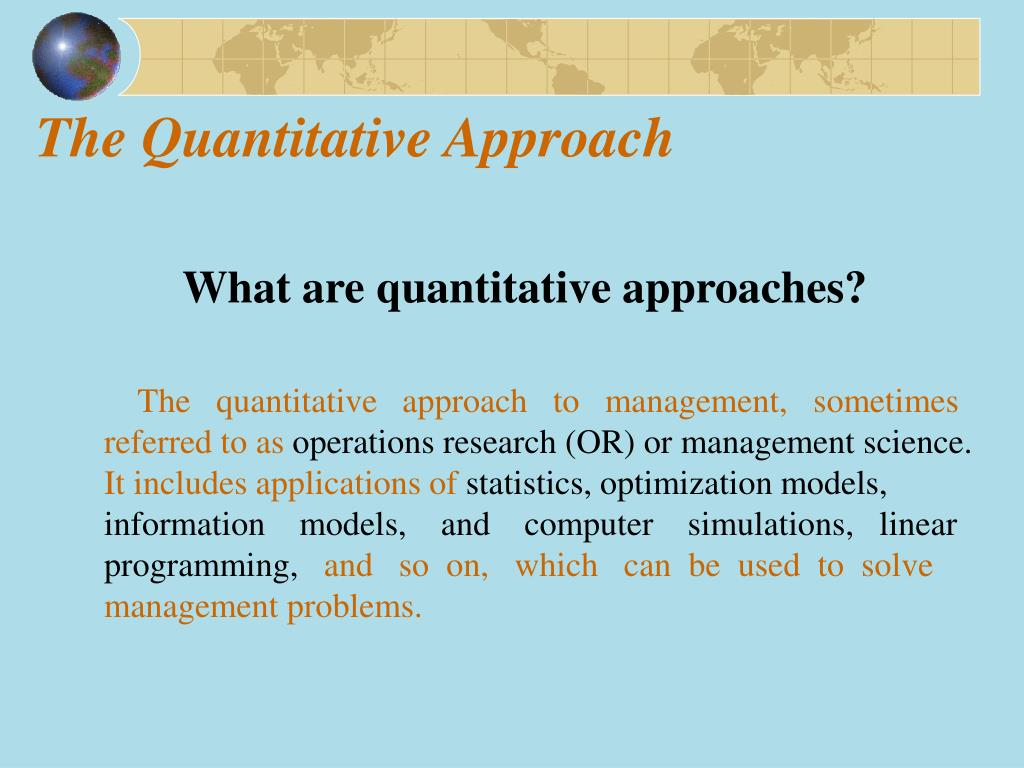 The Quantitative Approach