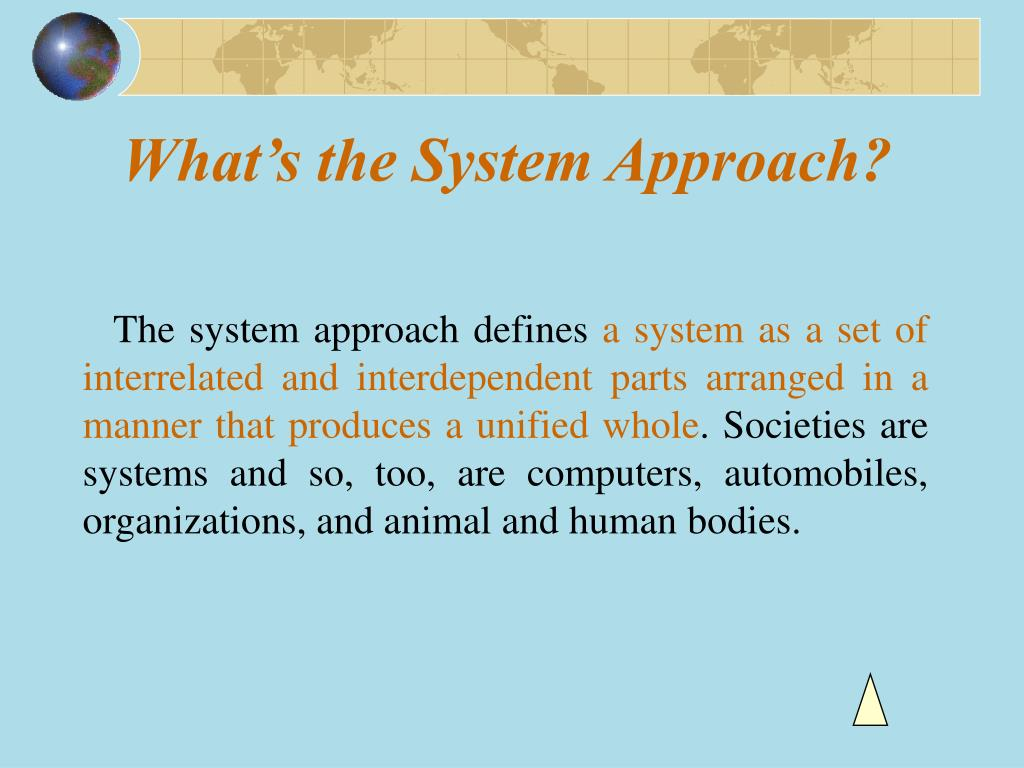 What's the System Approach?