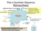 plan a synthetic sequence retrosynthesis