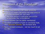 movement of the transducer