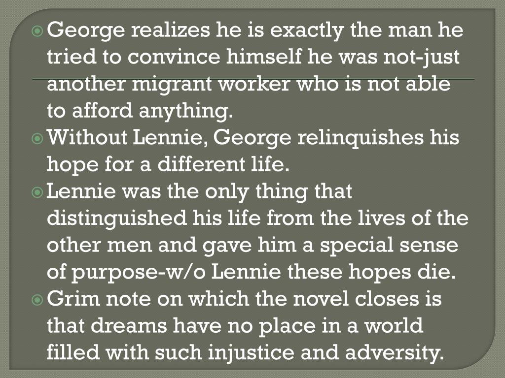 George realizes he is exactly the man he tried to convince himself he was not-just another migrant worker who is not able to afford anything.