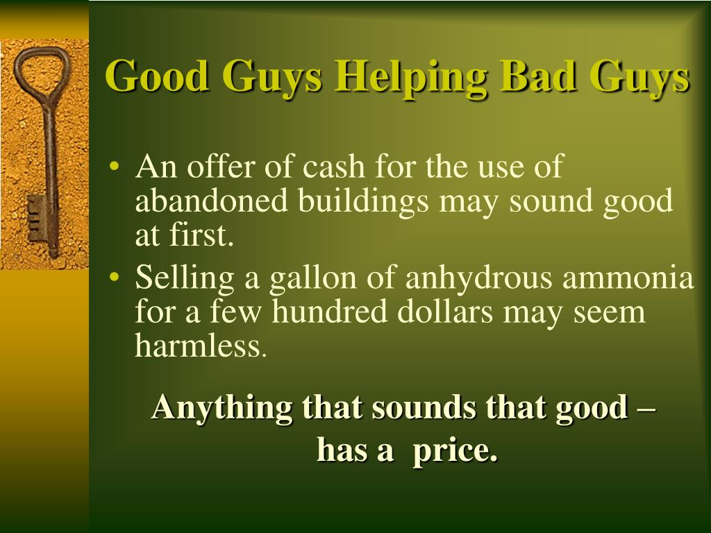 Good Guys Helping Bad Guys
