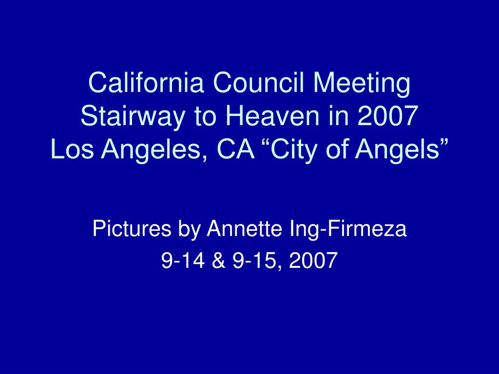 california council meeting stairway to heaven in 2007 los angeles ca city of angels l.