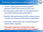 greening component for public goods
