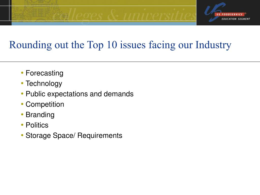 Rounding out the Top 10 issues facing our Industry