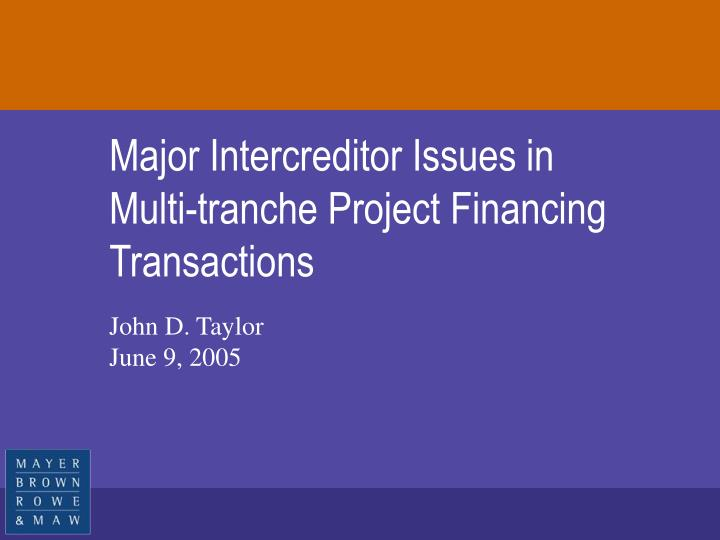 Major intercreditor issues in multi tranche project financing transactions