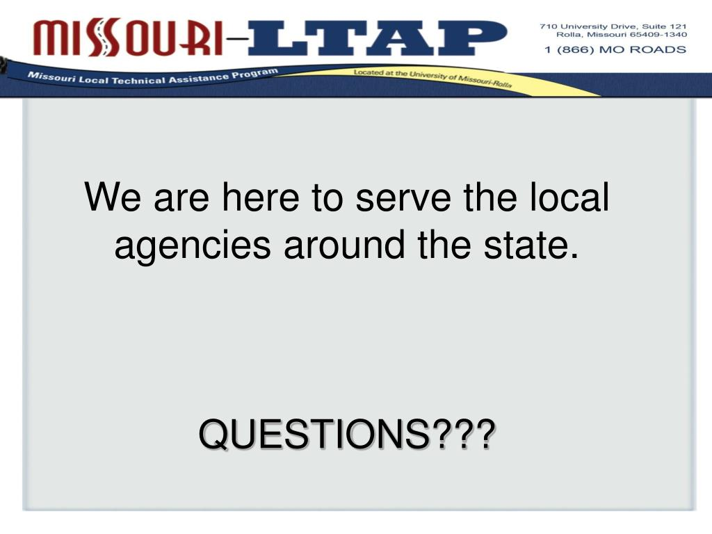 We are here to serve the local agencies around the state.