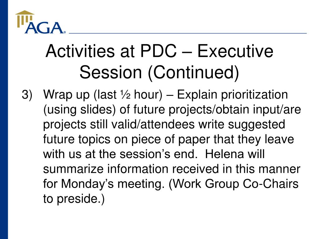Activities at PDC – Executive Session (Continued)