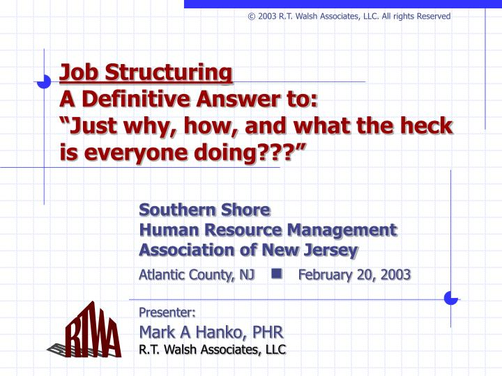 Job structuring a definitive answer to just why how and what the heck is everyone doing