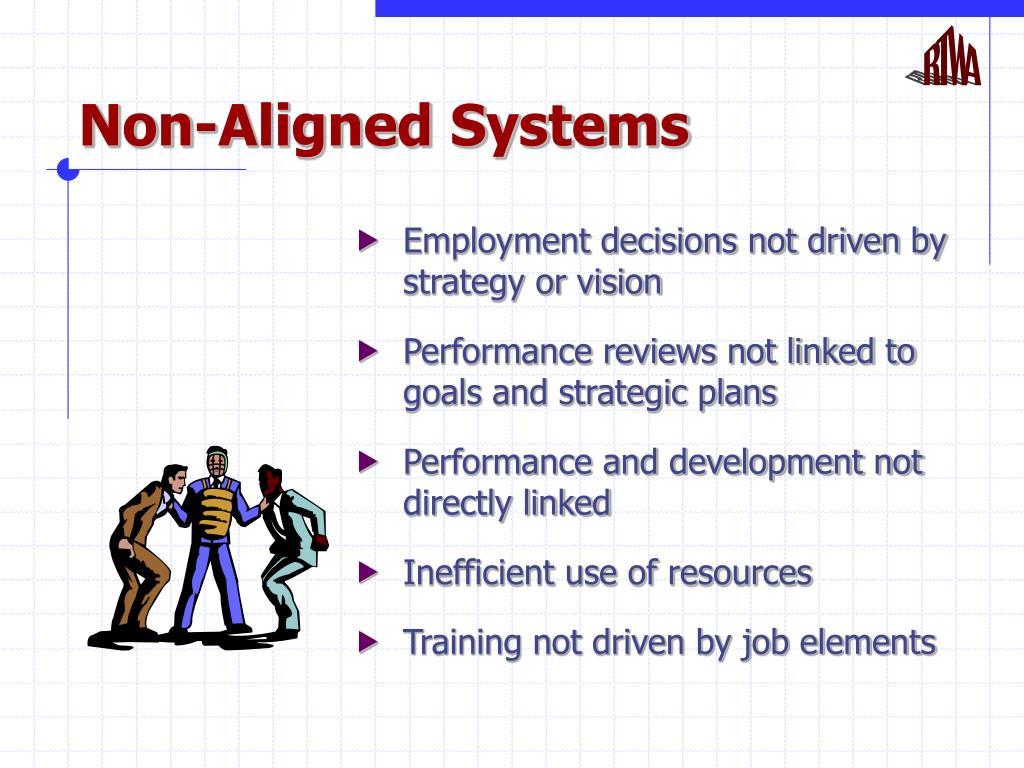 Non-Aligned Systems