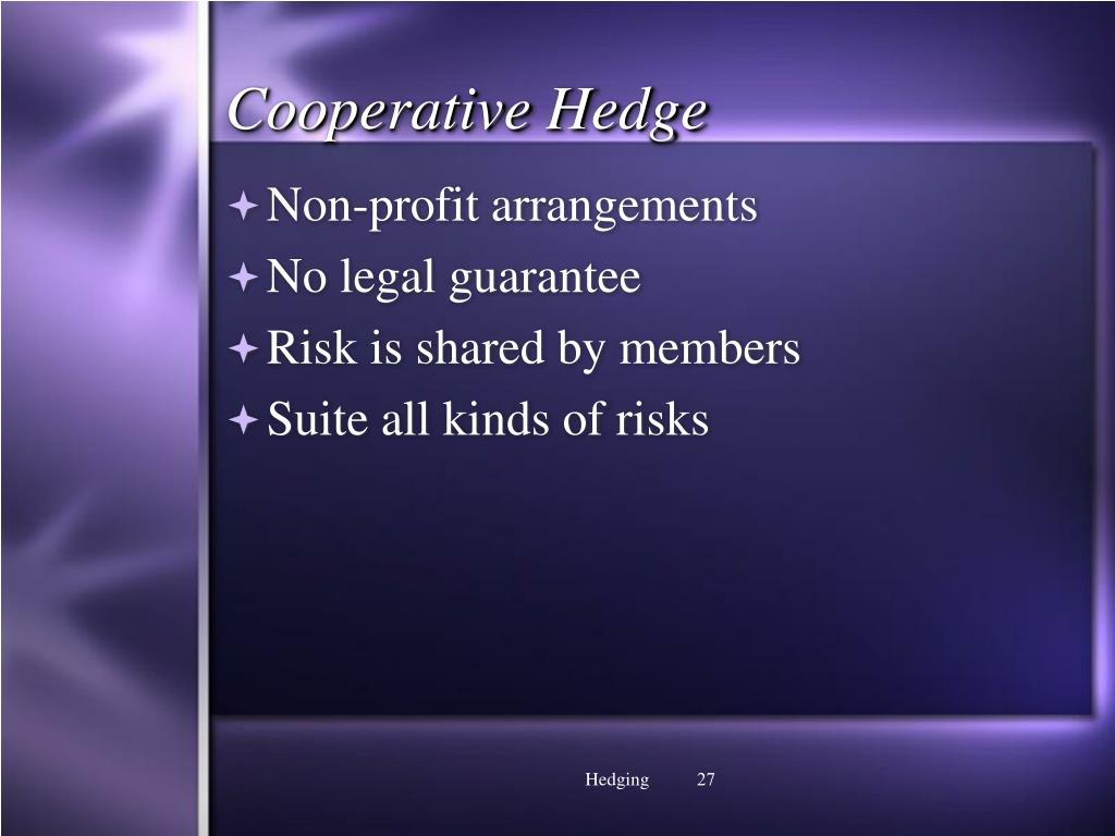 Cooperative Hedge