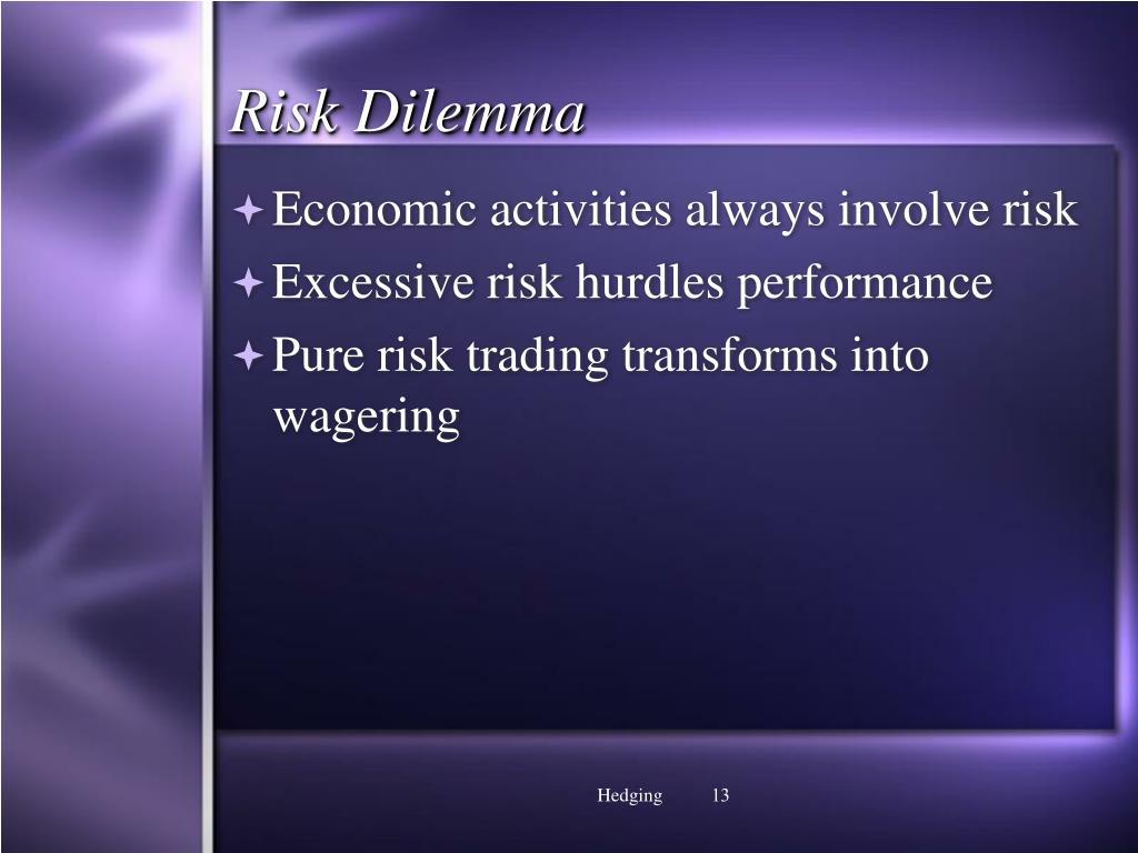 Risk Dilemma