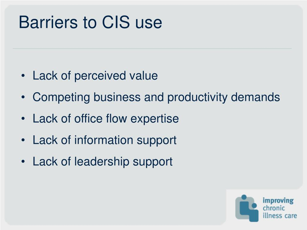 Barriers to CIS use