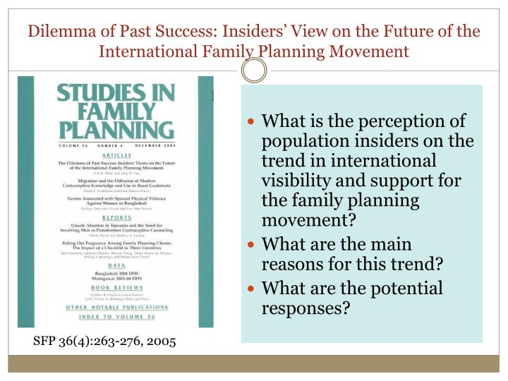Dilemma of past success insiders view on the future of the international family planning movement