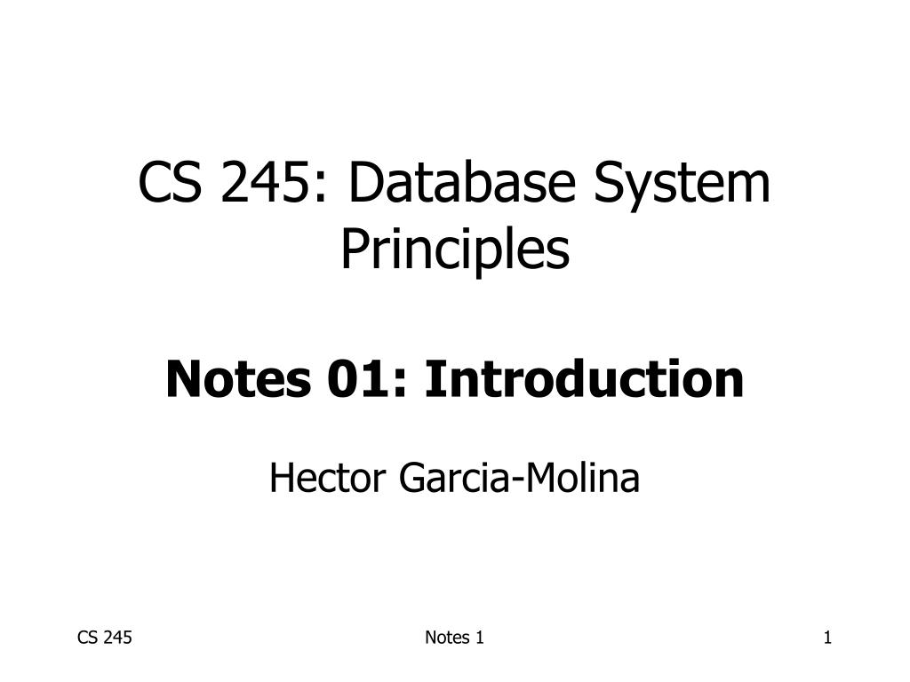 cs 245 database system principles notes 01 introduction l.