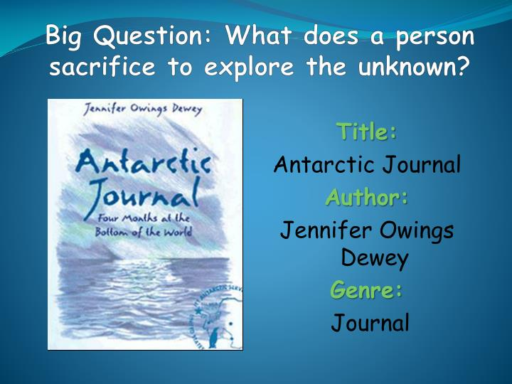 big question what does a person sacrifice to explore the unknown n.