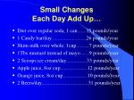 small changes each day add up